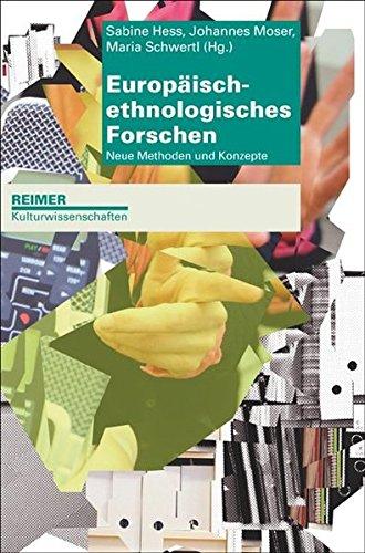 Europäisch-ethnologisches Forschen: Neue Methoden und Konzepte (Reimer Kulturwissenschaften)