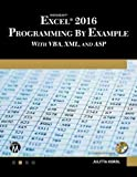 Microsoft Excel 2016 Programming by Example with Vba, XML, and ASP - Julitta Korol