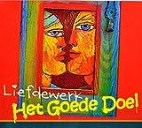 Songtexte von Het Goede Doel - Liefdewerk