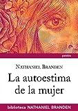La autoestima de la mujer (Biblioteca Nathaniel Branden)