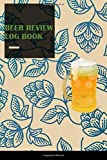 Beer review log book: Taste, rate and record your favorite brews | Diary Journal Notebook for Beer Lovers | expert and beginners | 6'x 9' | 120 pages