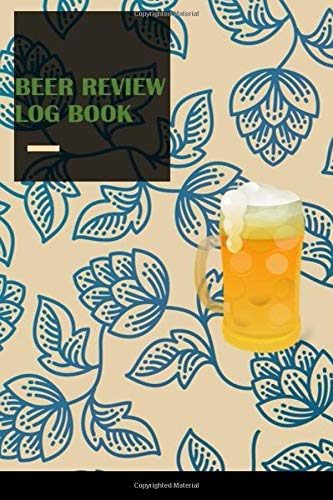 Beer review log book: Taste, rate and record your favorite brews | Diary Journal Notebook for Beer Lovers | expert and beginners | 6