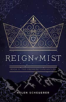 Reign of Mist: Book II: The Oremere Chronicles by [Helen Scheuerer]
