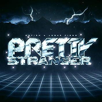 Pretty Stranger