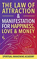 The Law of Attraction& Manifestations for Happiness Love& Money: 33+ Guided Meditations, Hypnosis, Affirmations- Manifesting Desires- Health, Wealth& Abundance Even During Deep Sleep