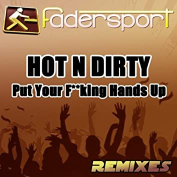 Put Your F**king Hands Up (Remixes)