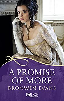 A Promise of More: A Rouge Regency Romance: (Disgraced Lords #2) by [Bronwen Evans]