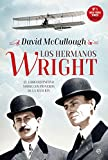 Los hermanos Wright (Historia) (Spanish Edition)