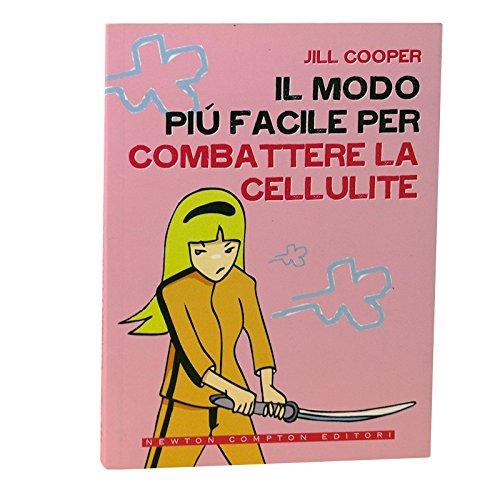 Il Modo Piú Facile Per Combattere La Cellulite Di Jill Cooper