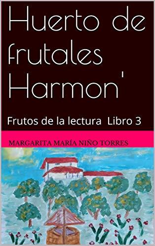 Huerto de frutales Harmon': Frutos de la lectura Libro 3