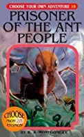 Prisoner of the Ant People (Choose Your Own Adventure)