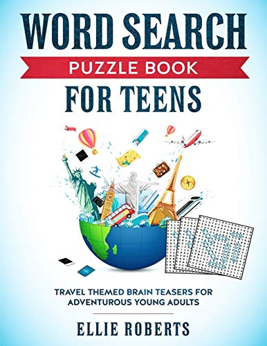 Compare Textbook Prices for Word Search Puzzle Book for Teens: Travel Themed Brain Teasers for Adventurous Young Adults  ISBN 9781692064235 by Roberts, Ellie