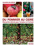 Du pommier au cidre: Manuel de cidrerie pour l'amateur et l'artisan (Rouergue Livres Pratiques) (French Edition)