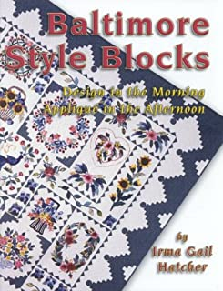 Baltimore style blocks: Design in the morning, appliqueÌ  in the afternoon