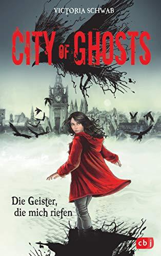 City of Ghosts - Die Geister, die mich riefen (Die City of Ghosts-Reihe, Band 1)