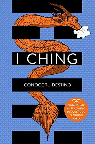 I Ching: Conoce tu destino (No ficción ilustrados)