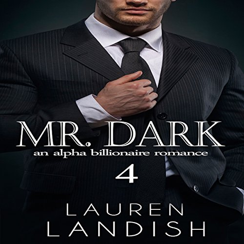 Mr. Dark 4: An Alpha Billionaire Romance                   By:                                                                                                                                 Lauren Landish                               Narrated by:                                                                                                                                 Daniel Galvez II                      Length: 2 hrs and 41 mins     Not rated yet     Overall 0.0