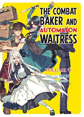 The Combat Baker and Automaton Waitress: Volume 4 (English Edition)