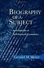 Biography of a Subject: An Evolution of Development Economics