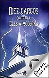 Diez cargos contra la iglesia moderna