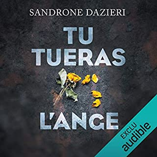 Tu tueras l'ange     Colomba Caselli & Dante Torre 2              De :                                                                                                                                 Sandrone Dazieri                               Lu par :                                                                                                                                 Mathieu Buscatto                      Durée : 16 h et 12 min     82 notations     Global 4,5