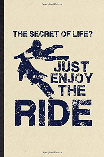 The Secret of Life Just Enjoy the Ride: Funny Dark Bike Driving Lined Notebook Writing Journal Motorbike Driver Rider, Inspirational Saying Unique Special Birthday Gift Idea Cute Ruled 110 Pages