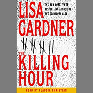 The Killing Hour                   De :                                                                                                                                 Lisa Gardner                               Lu par :                                                                                                                                 Claudia Christian                      Durée : 5 h et 2 min     Pas de notations     Global 0,0