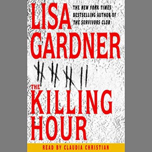 The Killing Hour                   De :                                                                                                                                 Lisa Gardner                               Lu par :                                                                                                                                 Claudia Christian                      Durée : 5 h et 2 min     Pas de notations     Global 0,0