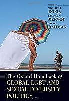 The Oxford Handbook of Global LGBT and Sexual Diversity Politics (Oxford Handbooks)