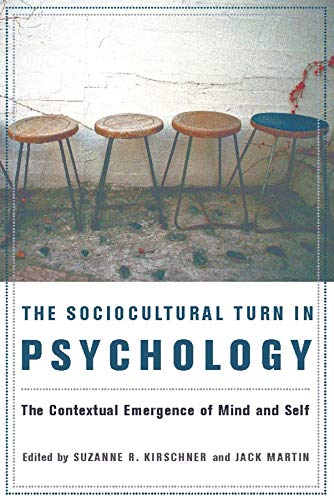 The Sociocultural Turn in Psychology: The Contextual Emergence of Mind and Selfの詳細を見る