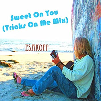 Sweet on You (Tricks on Me Mix)