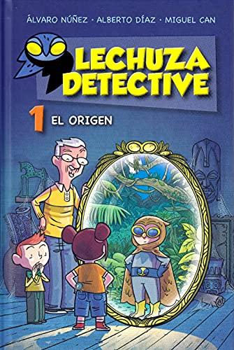 Lechuza Detective 1: El origen (LITERATURA INFANTIL - Lechuza Detective)