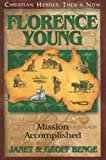 Florence Young: Mission Accomplished (Christian Heroes: Then and Now)