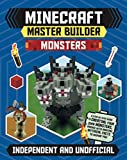 Minecraft Master Builder: Monsters: A Step-by-Step Guide to Creating Your Own Monsters, Packed with Amazing Mythical Facts to Inspire You! (English Edition)