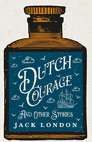 Dutch Courage And Other Stories (English Edition)