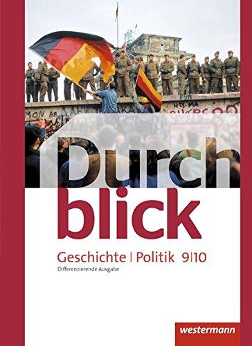 Durchblick Geschichte und Politik - differenzierende Ausgabe 2012: Schülerband 9 / 10