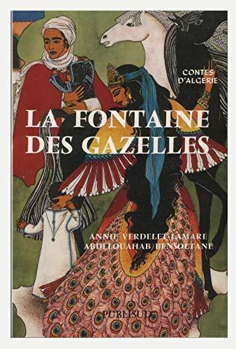 La Fontaine des gazelles : Contes populaires d'Algérie