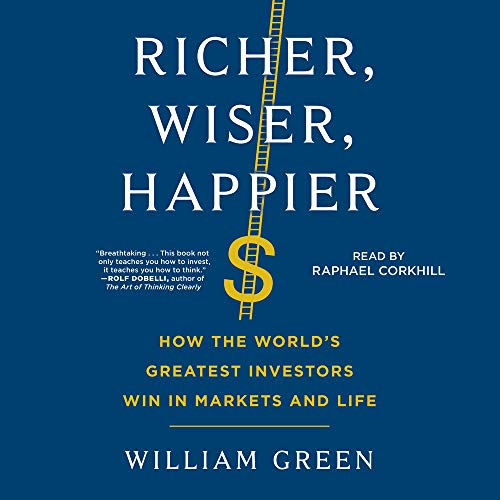 Richer, Wiser, Happier Audiobook By William Green cover art