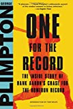 One for the Record: The Inside Story of Hank Aaron's Chase for the Home Run Record - George Plimpton