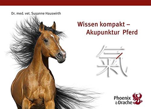 Wissen Kompakt - Akupunktur Pferd: Wissenskompendium Akupunktur Pferd
