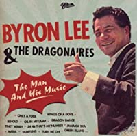 The Man And His Music [2 CD] by Byron Lee & The Dragonaires (2010-02-16)