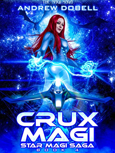 Crux Magi: A Space Opera Fantasy Adventure (Star Magi Saga Book 4) (English Edition)