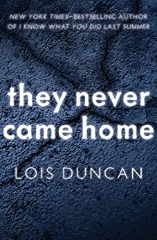 They Never Came Home (Laurel leaf suspense) by [Lois Duncan]