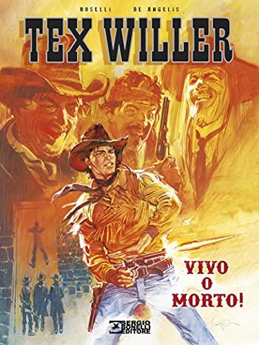 Vivo o morto! Tex Willer. Nuova ediz.