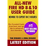 All-New Fire HD 8 & 10 User Guide - Newbie to Expert in 2 Hours! by Tom Edwards Jenna Edwards(2015-11-11)