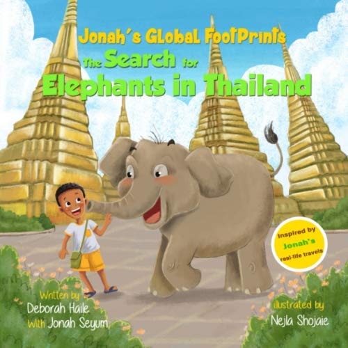 The Search for Elephants in Thailand (Jonah's Global Footprints)