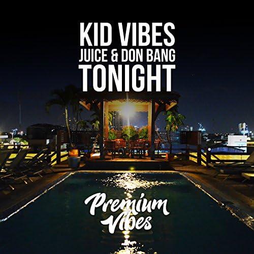 Kid Vibes, Juice & Don Bang