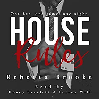 House Rules     Traded, Book 2              By:                                                                                                                                 Rebecca Brooke                               Narrated by:                                                                                                                                 Honey Scarlett,                                                                                        Leeroy Will                      Length: 7 hrs and 40 mins     51 ratings     Overall 4.5