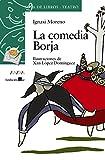 La comedia Borja (LITERATURA INFANTIL (6-11 años) - Sopa de Libros (Teatro))