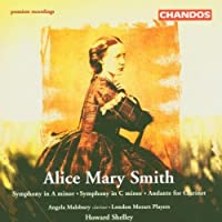 Alice Mary Smith: Symphony in A minor; Symphony in C minor; Andante for Clarinet by London Mozart Players (2006-09-01)